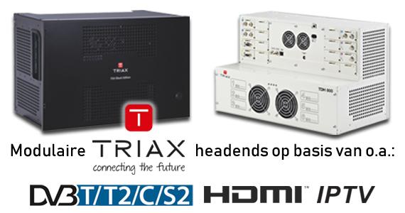 Triax headends - modulair op basis van uw wensen